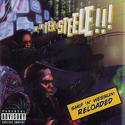 Tek N Steele are Smif N Wessun